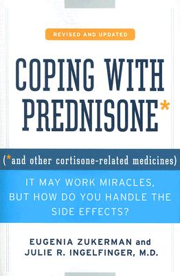 Coping With Prednisone By Zukerman, Eugenia/ Ingelfinger, Julie R.