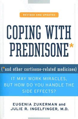 Coping With Prednisone By Zukerman, Eugenia/ Ingelfinger, Julie R.