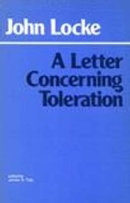 A Letter Concerning Toleration By Locke, John/ Tully, James